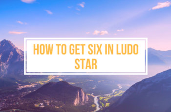 How To Get Six In Ludo Star