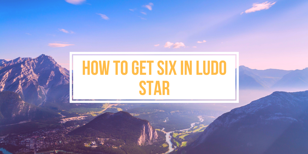 ludo star six tips