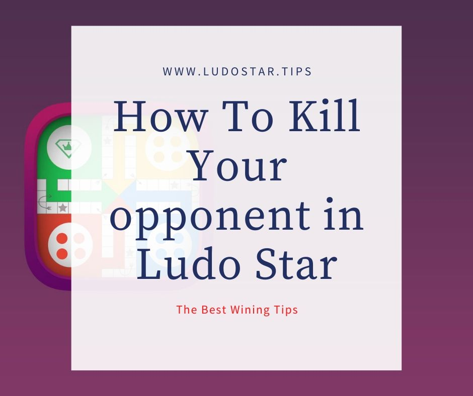 How To Kill Your opponent in Ludo Star